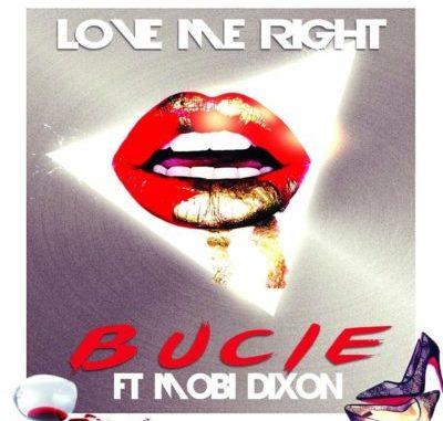 Bucie ft. Mobi Dixon – Love Me Right