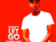 Dj Mimmz Africa – Don't Let Go Ft. Cupid & Mpho