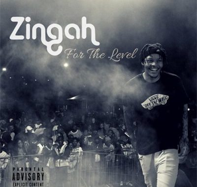 Zingah Ft A-Reece    - For The Level