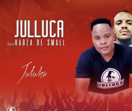 Julluca –Juluka ft. Kabza De Small