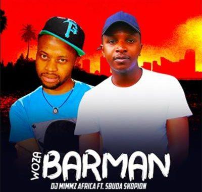 DOWNLOAD MP3 Dj Mimmz Africa – Woza Barman Ft. Sbuda Skopion